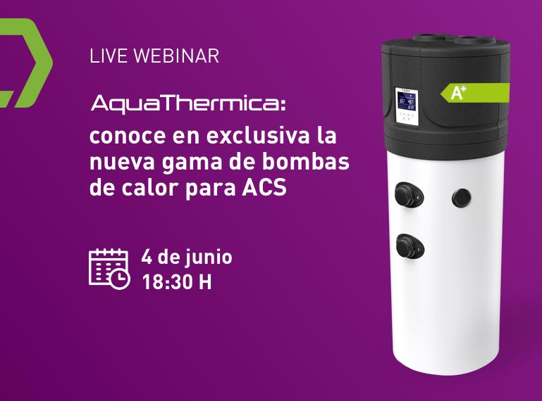 Webinar TESY: el próximo jueves a las 18:30h conoce en exclusiva AquaThermica, nuestra nueva gama de bombas de calor para A.C.S.
